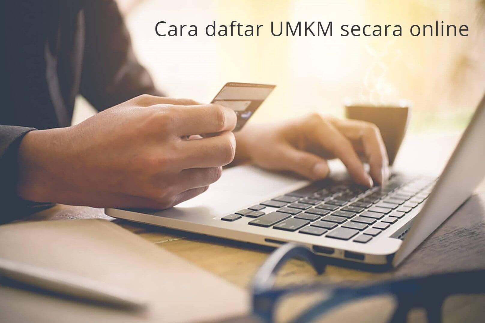 Cara daftar UMKM secara online dengan cara daftar bantuan UMKM dan daftar blt UMKM online 2021