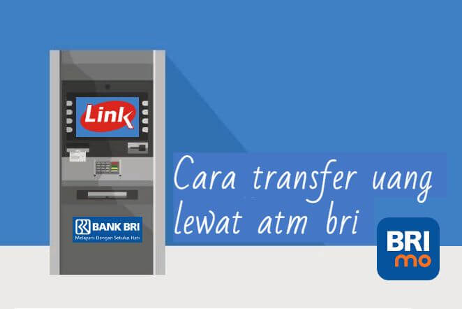 Cara transfer uang lewat atm bri atau cara tf uang lewat atm bri dan cara transfer lewat atm bri 2021