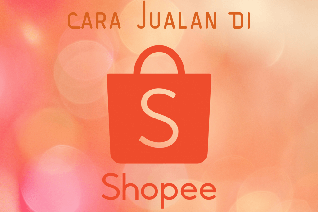 Cara jualan di Shopee atau cara berjualan di shopee dengan cara buka toko di shopee 2021